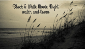 Black & White Movie Nightwatch and learn