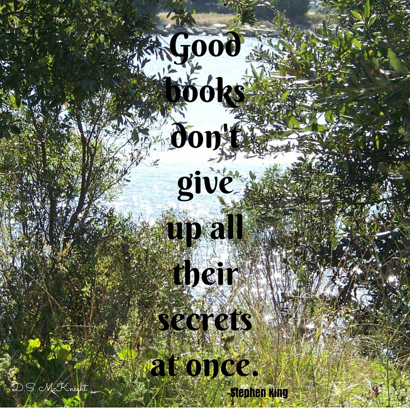 Good books don't give up all their secrets at once.