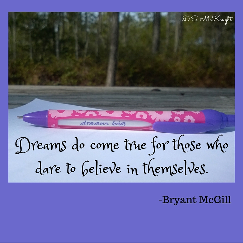 Dreams do come true for those who dare to believe in themselves