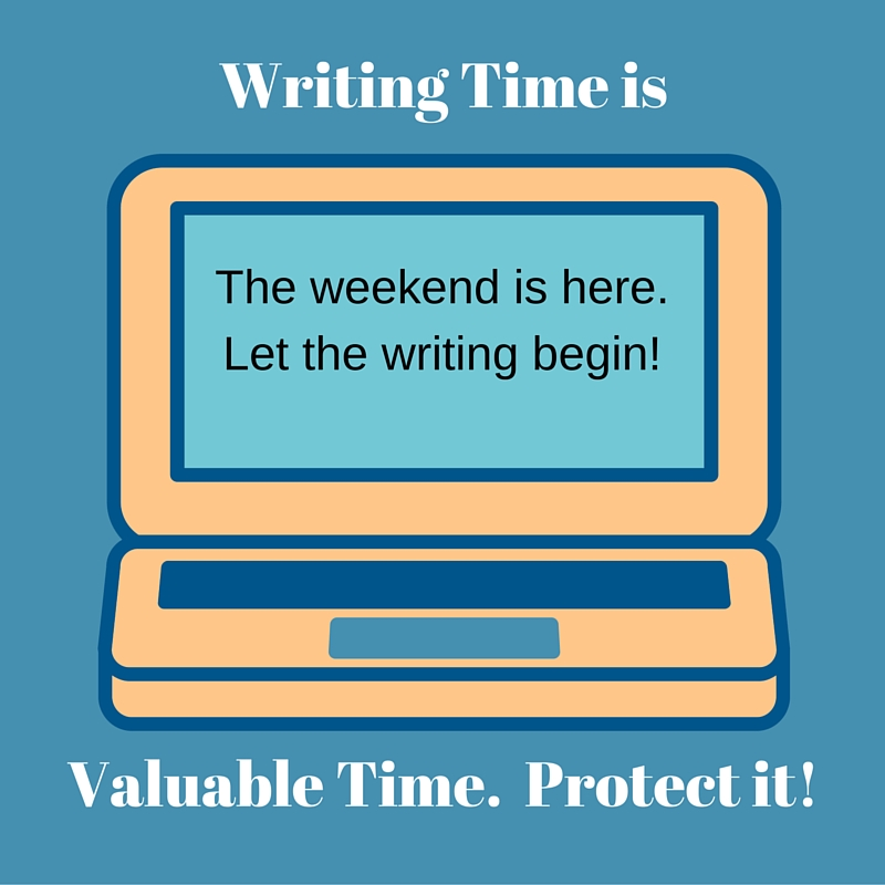 The weekend is here.Let the writing begin!